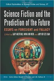 amazoncom science fiction and the prediction of the future  amazoncom science fiction and the prediction of the future essays on foresight and fallacy critical explorations in science fiction and fantasy