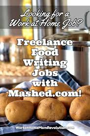 best images about work from home work from home mashed com is seeking lance food writers to join its team contract work at