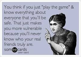 You think if you just 'play the game' & know everything about ... via Relatably.com