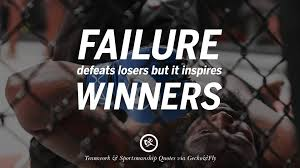 inspirational quotes about teamwork and sportsmanship failure defeats losers but it inspires winners