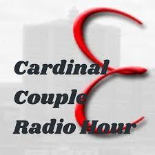 Cardinal Couple Radio Hour