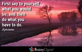 First say to yourself what you would be; and then do what you have ... via Relatably.com