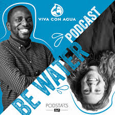 Be Water   Der Viva Con Agua Podcast
