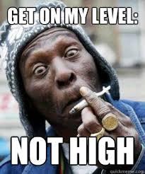 Get on my level memes | quickmeme via Relatably.com