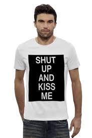 Футболка Wearcraft Premium Slim Fit <b>Shut up</b> and kiss me #2175592