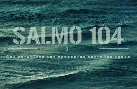 Resultado de imagem para imagens do salmo 104