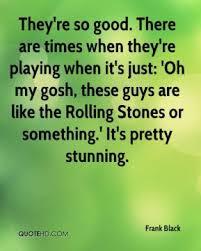 Frank Black Quotes   QuoteHD via Relatably.com