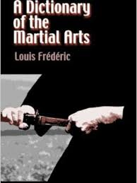 A Dictionary of the Martial Art - Louis Frederic | Aikido | Bushido