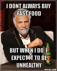DIYLOL - I dont always buy fast food But when i do, i expect it to ... via Relatably.com