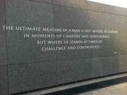 "MLK: ""The ultimate measure of a man is not where he stands in ... via Relatably.com"