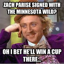 Zach parise signed with the minnesota wild? oh i bet he'll win a ... via Relatably.com