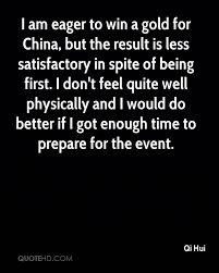 qi hui quotes quotehd i am eager to win a gold for but the result is less satisfactory