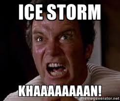 ICE STORM KHAAAAAAAAN! - Khan   Meme Generator via Relatably.com