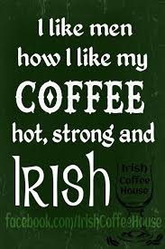 Image result for i like my coffee like i like my men