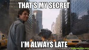 That's My Secret I'm always late - That's My Secret | Make a Meme via Relatably.com
