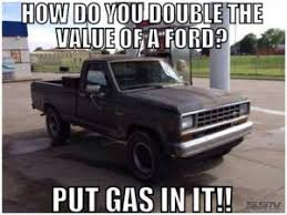 How do you double the value of a Ford? Put gas in it!! via Relatably.com
