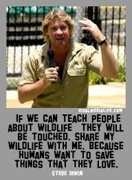 If we can teach people about wildlife, they will b by Steve Irwin ...