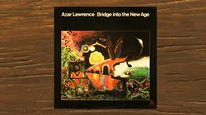 <b>AZAR LAWRENCE</b> - <b>BRIDGE</b> INTO THE NEW AGE - YouTube