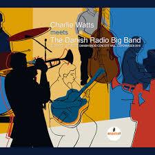The Danish Radio Big Band: <b>Charlie Watts Meets</b> The Danish Radio ...