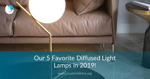 Our 5 Favorite Diffused <b>Light Lamps in</b> 2020!   JocoxLoneliness