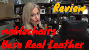 noblechairs Hero <b>Real Leather</b> Gaming <b>Chair</b> Review - YouTube