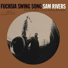 The mighty <b>Sam Rivers</b> - <b>Fuchsia</b> Swing Song, a nice 24/192 ...