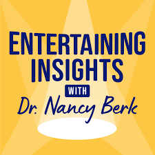 Entertaining Insights with Dr. Nancy Berk