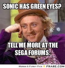 Sonic has green eyes?... - Willy Wonka Meme Generator Captionator via Relatably.com