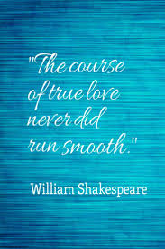best shakespeare love quotes shakespeare love inspirational love quotes inspiring love quote the course of true love never did run smooth