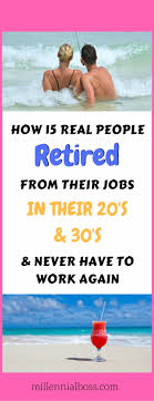 people who retired in their twenties and thirties list of early retirees how to retire early