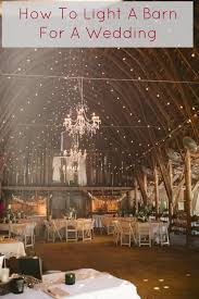 the best ideas on how to add lights to a barn so it can be the barn wedding lights