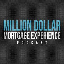 Million Dollar Mortgage Experience