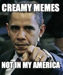Meme Maker - Creamy Memes Not in my america Meme Maker! via Relatably.com