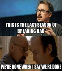 Breaking Bad Memes – 19 Awesome Pictures   Badass Memes.Com via Relatably.com