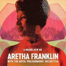 A Brand New Me: <b>Aretha Franklin</b> (with The <b>Royal Philharmonic</b> ...