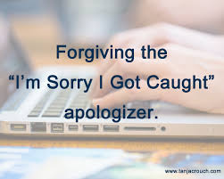 forgiving the i m sorry i got caught apologizer tanja crouch forgiving the i m sorry i got caught apologizer