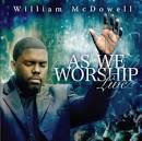 As We Worship Live album by William McDowell