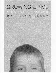 <b>Growing Up</b> Me: A Memoir in Poems by <b>Frank Kelly</b> - Home   Facebook