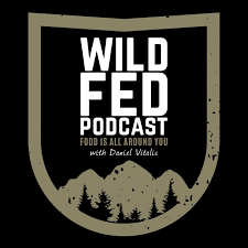 WildFed Podcast — Hunt Fish Forage Food