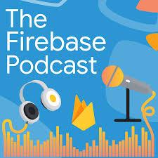 The Firebase Podcast