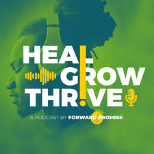 Heal Grow Thrive: The Podcast