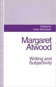 amazon com  margaret atwood  writing and subjectivity  new    margaret atwood  writing and subjectivity  new critical essays th edition