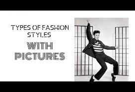 33 Types of <b>Fashion Styles</b> with Pictures - Brandable