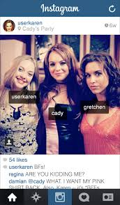 "If Karen From ""Mean Girls"" Had Instagram 