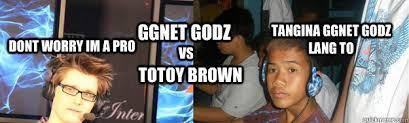 GGnet godz vs totoy brown tangina ggnet godz lang to Dont worry Im ... via Relatably.com