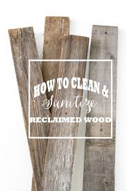 how to clean reclaimed wood good to know barn wood ideas barn