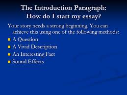 narrative writing how to write a narrative essay     ppt downloadthe introduction paragraph  how do i start my essay  your story needs a strong