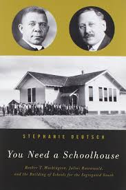 you need a schoolhouse booker t washington julius rosenwald you need a schoolhouse booker t washington julius rosenwald and the building of schools for the segregated south stephanie deutsch 9780810131279
