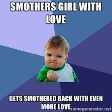 smothers girl with love gets smothered back with even more love ... via Relatably.com