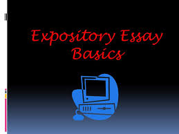 expository essay basics general bckgrnd info  specific thesis  expository essay basics